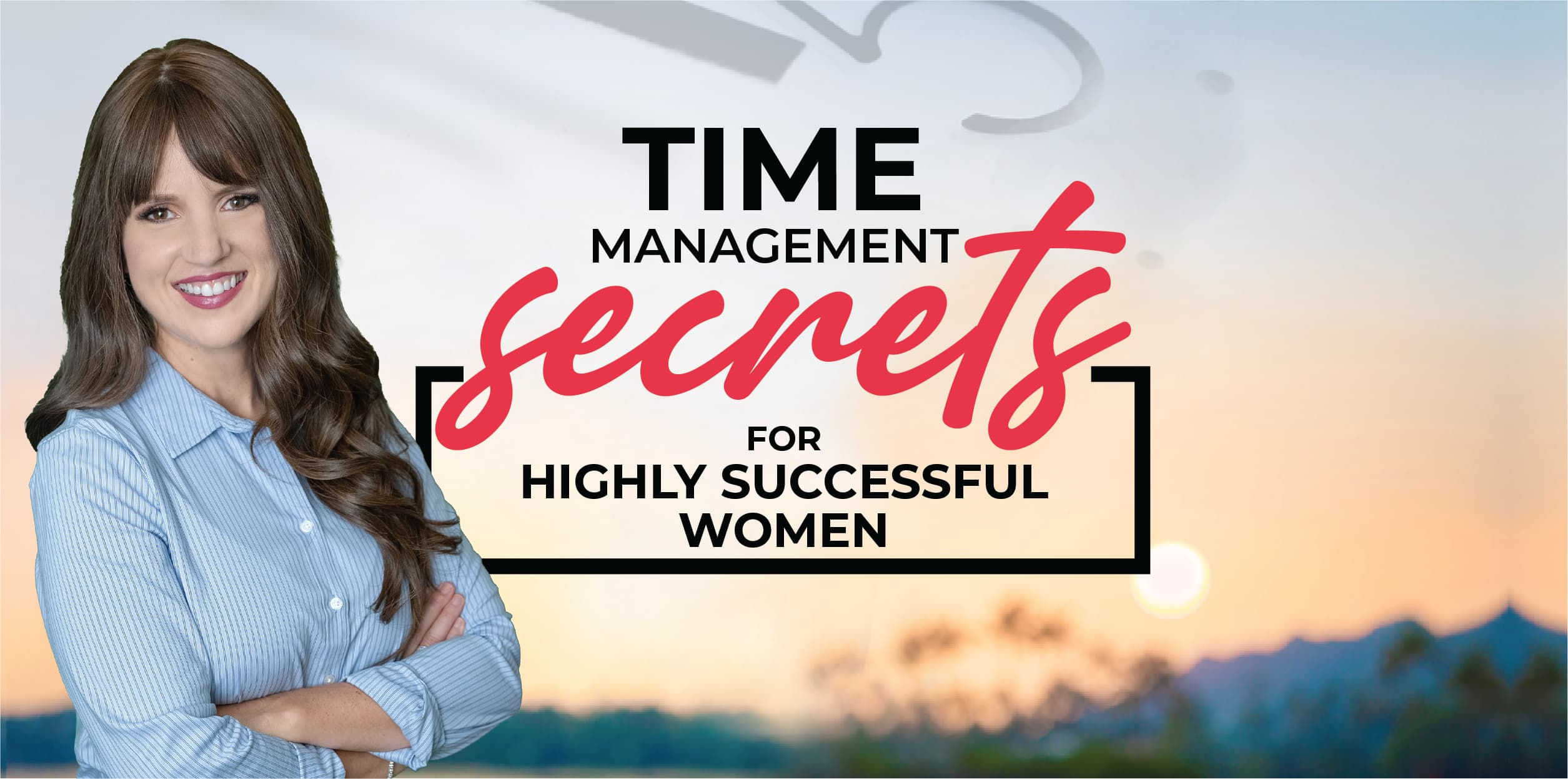 Time Management Secret For Highly successful women