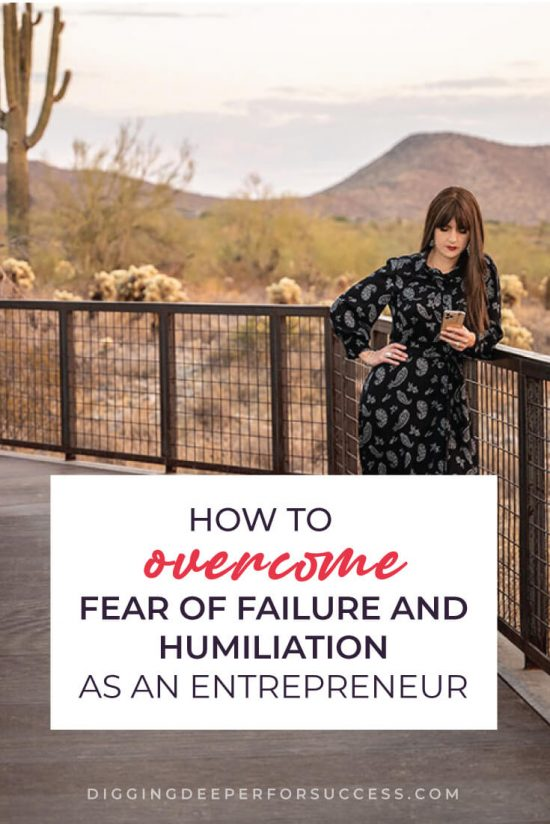How to Overcome Fear of Failure and Humiliation